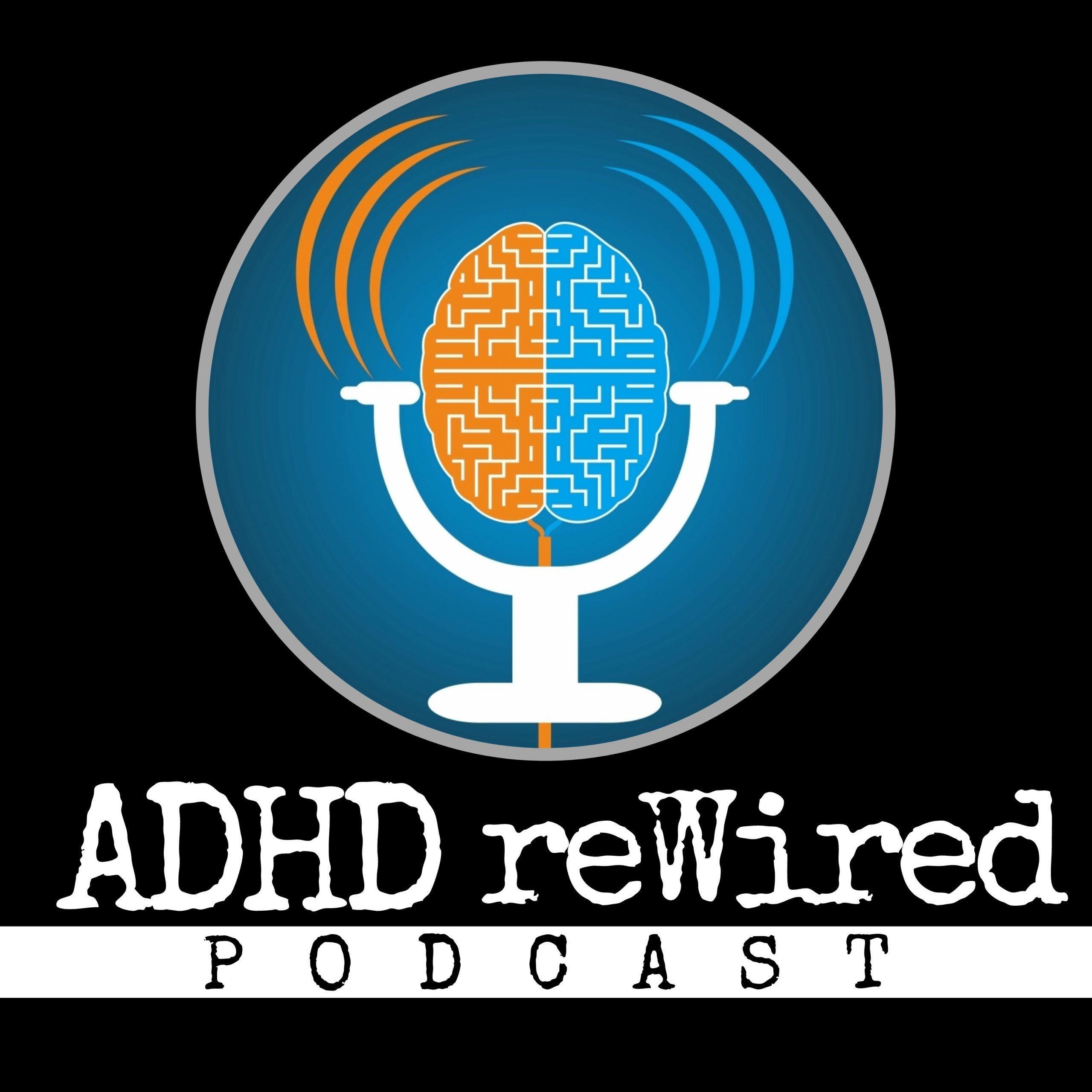 ADHD reWired Podcast