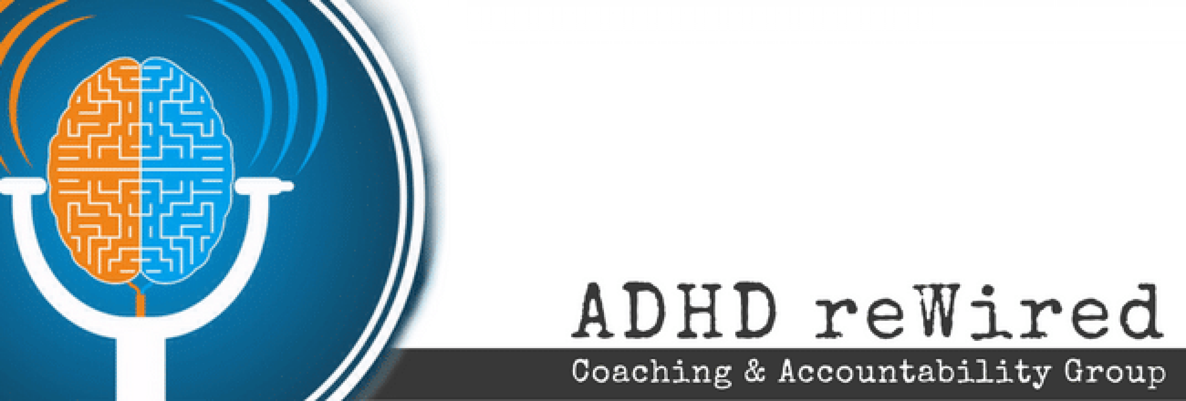 ADHD reWired Coaching and Accountability Group